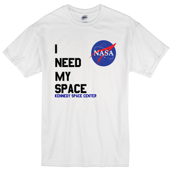 i need my space nasa t shirt teesbuys online shop. Black Bedroom Furniture Sets. Home Design Ideas